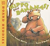 Hippo Goes Bananas! (Board Buddies) by Marjorie Dennis Murray (2008-10-01)