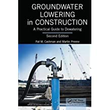 Groundwater Lowering in Construction: A Practical Guide to Dewatering, Second Edition