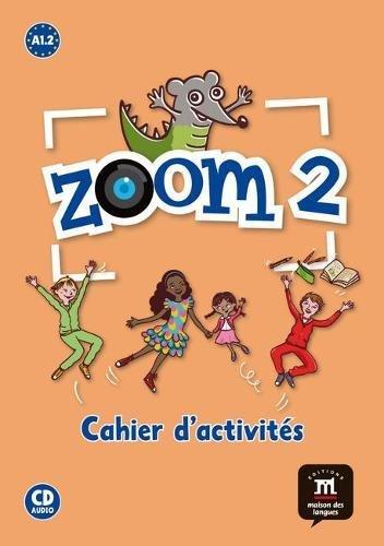 Zoom 2 A1.2 : Cahier d'activités (1CD audio) par Claire Quesney