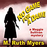 No Game for a Dame: Maggie Sullivan Mystery, Book 1
