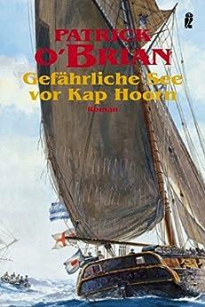Gefährliche See vor Kap Horn (Ein Jack-Aubrey-Roman 16) (German Edition) di [O'Brian, Patrick]