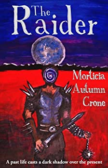 The Raider: A Karmic Contract by [Crone, Morticia]
