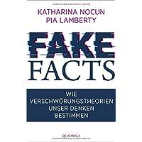 Fake Facts: Wie Verschwörungstheorien unser Denken bestimmen