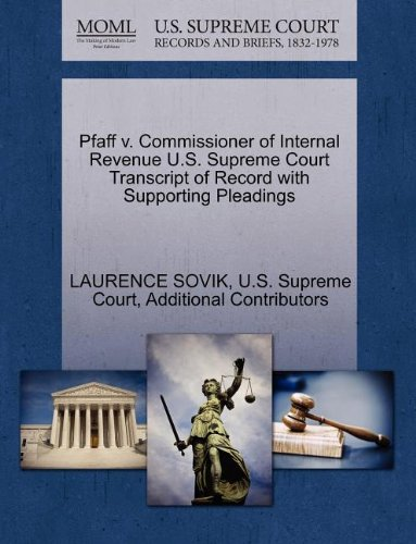 Pfaff v. Commissioner of Internal Revenue U.S. Supreme Court Transcript of Record with Supporting Pleadings