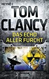 Das Echo aller Furcht: Thriller (JACK RYAN, Band 7) - Tom Clancy