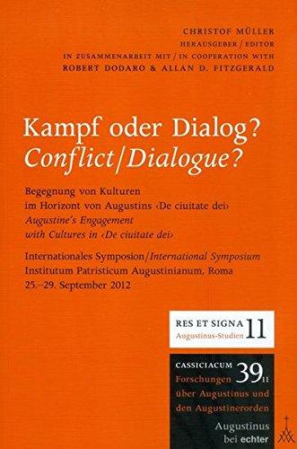 Kampf oder Dialog?: Begegnung von Kulturen im Horizont von Augustins De ciuitate dei (Gießener-Augustinus-Studien)