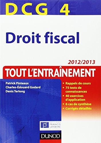 DCG 4 - Droit fiscal 2012/2013 - Tout l'entraînement