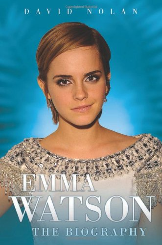 Emma Watson - the Biography por David Nolan