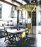 Urban Pioneer: Industriell inspirierte Interiors