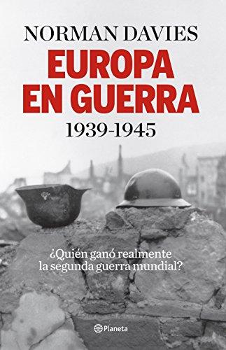 Europa en guerra 1939-1945: ¿Quién ganó realmente la segunda guerra mundial?
