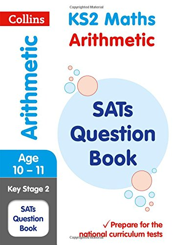KS2 Maths - Arithmetic SATs Question Book: 2018 tests (Collins KS2 Revision and Practice)