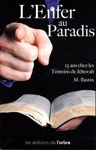 L'Enfer au Paradis : 23 ans chez les témoins de Jéhovah PDF Books