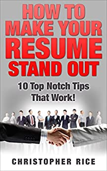 how to make your resume stand out 10 top notch tips that