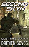 Second Skyn: A Sci-Fi Action Thriller (Lost Time Book 1) (English Edition)