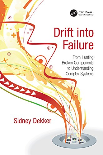 Drift into Failure: From Hunting Broken Components to Understanding Complex Systems (English Edition)