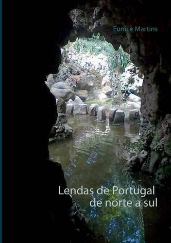 Lendas de Portugal de norte a sul par Eunice Martins