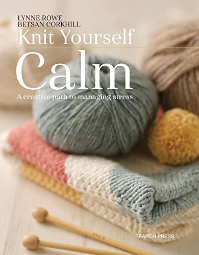 Knit Yourself Calm Creative Managing