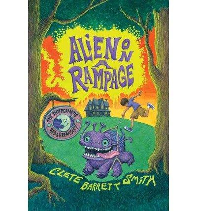 [( Alien on a Rampage )] [by: Clete Barrett Smith] [Apr-2013]