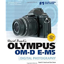 David Busch's Olympus OM-D E-M5 Guide to Digital Photography (David Busch's Digital Photography Guides) by Busch, David D., Simon, Dan 1st (first) Edition (11/20/2012)