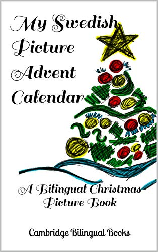 My Swedish Picture Advent Calendar: A Bilingual Christmas Picture Book (English Edition)