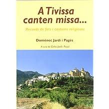 A Tivissa canten missa...: Records de fets i costums religiosos (El Tinter)