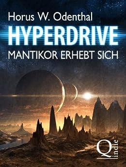 Hyperdrive – Mantikor erhebt sich (Alle sechs Bücher in einem Band) (NINRAGON AD ASTRA) von [Odenthal, Horus W.]