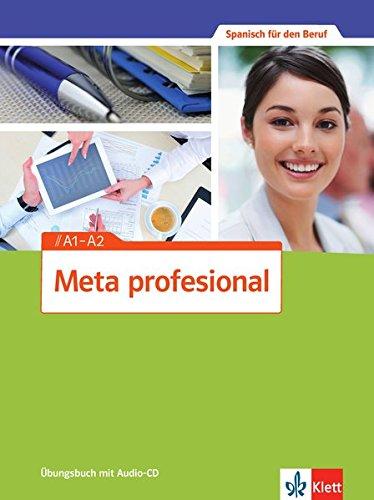 Preisvergleich Produktbild Meta profesional A1-A2: Spanisch für den Beruf. Übungsbuch + Audio-CD (Meta profesional / Spanisch für den Beruf)
