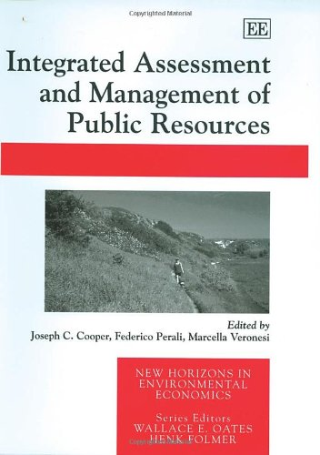 integrated-assessment-and-management-of-public-resources-new-horizons-in-environmental-economics-ser