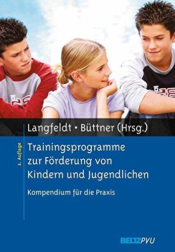 Trainingsprogramme zur Förderung von Kindern und Jugendlichen: Kompendium für die Praxis