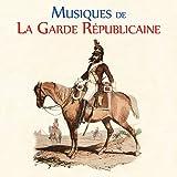 Musiques de la Garde Républicaine - Musique militaire
