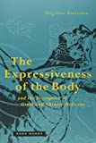 The Expressiveness of the Body and the Divergence of Greek and Chinese Medicine (Mit Press)