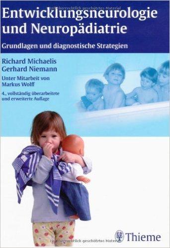 Entwicklungsneurologie und Neuropädiatrie: Grundlagen und diagnostische Strategien ( 25. August 2010 )