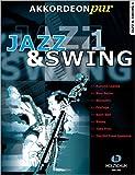 Akkordeon pur: Jazz & Swing 1. Spezialarrangements im mittleren Schwierigkeitsgrad