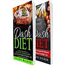 DASH Diet: 100 Delicious DASH Recipes Including a DASH Diet Guide for Beginners (English Edition)