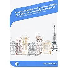 Lengua extranjera oral y escrita, distinta del inglés, en el comercio internacional: El francés como herramienta de comunicación en los negocios (Comercio y marketing)