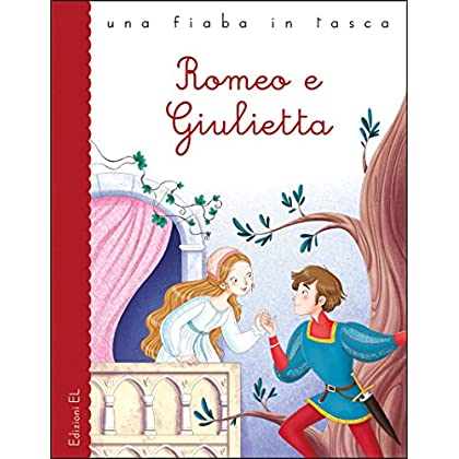 Romeo E Giulietta Da William Shakespeare. Ediz. A Colori