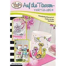 Auf die Tassen - Fertig los!!!: Porzellan bunt bemalt mit Farben für dem Backofen