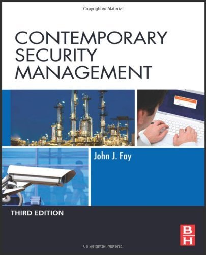 Contemporary Security Management: Written by John Fay, 2011 Edition, (3rd Revised edition) Publisher: Butterworth-Heinemann Ltd [Hardcover]