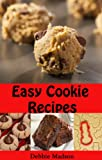 Easy Cookie Recipes: Favorite Homemade Cookies and Bars Recipes (Bakery Cooking Series Book 3) (English Edition)