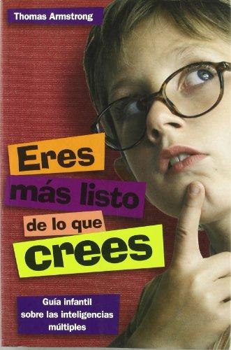 Eres más listo de lo que crees: Guía infantil sobre las inteligencias múltiples (El Niño y su Mundo) - 9788497543255