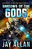 Shadows of the Gods (Crimson Worlds Refugees Book 2)