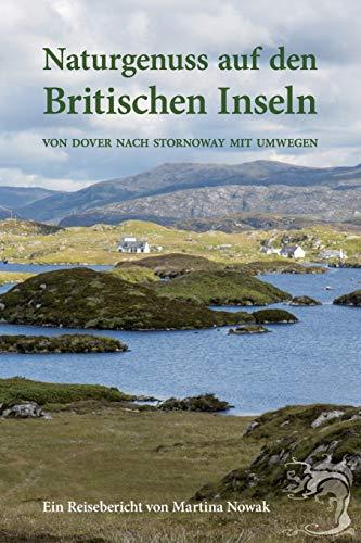 Naturgenuss auf den Britischen Inseln: Von Dover nach Stornoway mit Umwegen -