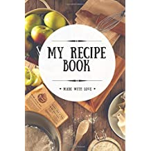 My Recipe Book: Blank Cookbook, 100 Pages, White, 6x9 inches (Create Your Own Cookbook)
