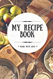 My Recipe Book: Blank Cookbook, 100 Pages, White, 6x9 inches