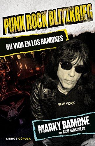 Descargar Libro Punk Rock Blitzkrieg. Mi Vida En Los Ramones (Musica Y Cine (l.Cupula)) de Marky Ramone