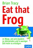 'Eat that frog (GABAL Business)' von Brian Tracy