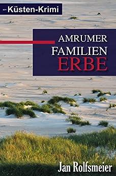 Amrumer Familien-Erbe: Ein Küsten-Krimi: Hark Petersens zweiter Fall