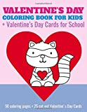 Valentine's Day Coloring Book For Kids + Valentine's Day Cards for School: 50 coloring pages + 25 cut out Valentine's Day Cards for preschool, Kindergarten, 1st grade, early elementary