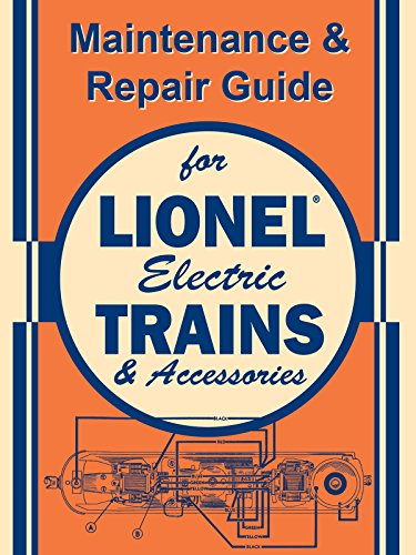 Maintenance & Repair Guide for Lionel Electric Trains & Accessories [OV]