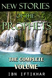 New Stories of the Prophets: The Complete Volume